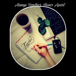 freetoedit alwaystogether neverapart quotes coffee